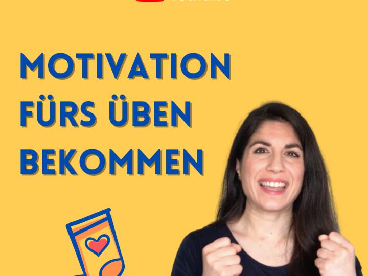 Motivation fürs Üben bekommen
